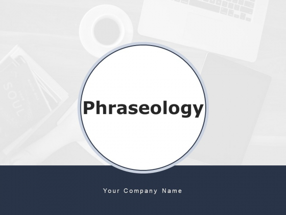 Phraseology Medical Process Ppt PowerPoint Presentation Complete Deck
