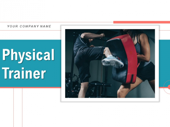 Physical Trainer Ppt PowerPoint Presentation Complete Deck With Slides