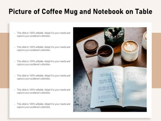 Picture Of Coffee Mug And Notebook On Table Ppt PowerPoint Presentation Slides Ideas PDF