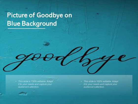 Picture Of Goodbye On Blue Background Ppt PowerPoint Presentation Model Graphics Tutorials
