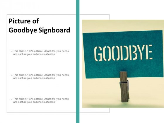 Picture Of Goodbye Signboard Ppt PowerPoint Presentation Slides Demonstration