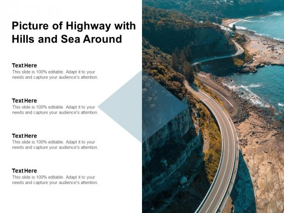 Picture Of Highway With Hills And Sea Around Ppt PowerPoint Presentation Summary Design Inspiration