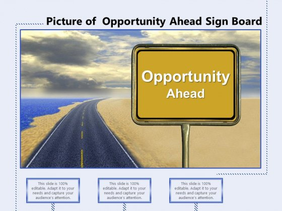 Picture Of Opportunity Ahead Sign Board Ppt PowerPoint Presentation Model PDF