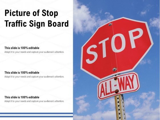 Picture Of Stop Traffic Sign Board Ppt PowerPoint Presentation Layouts Ideas PDF