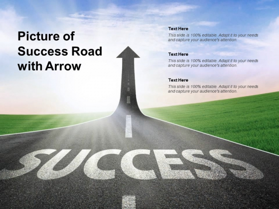 Picture Of Success Road With Arrow Ppt PowerPoint Presentation Layouts Graphics