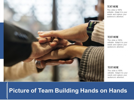 Picture Of Team Building Hands On Hands Ppt PowerPoint Presentation Icon Layout PDF