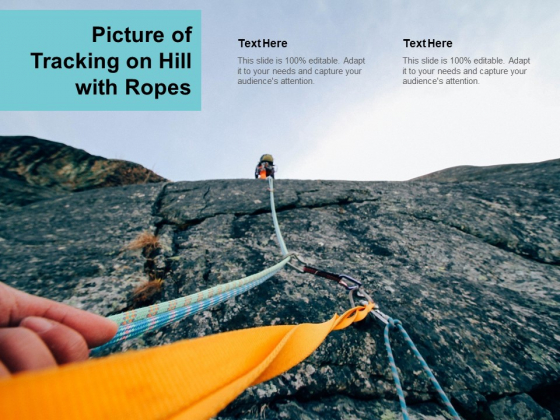Picture Of Tracking On Hill With Ropes Ppt PowerPoint Presentation Outline Graphics Download