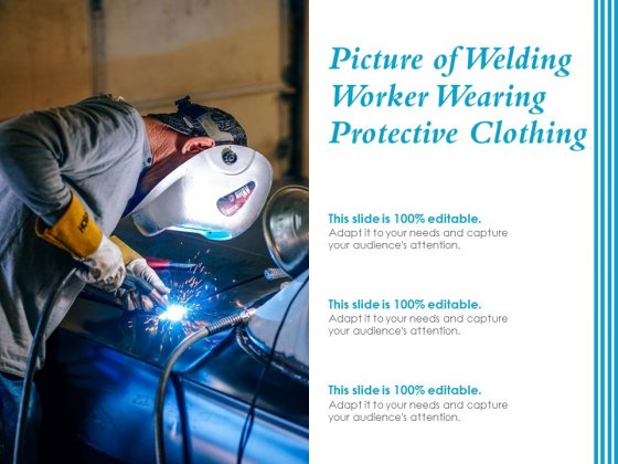 Picture Of Welding Worker Wearing Protective Clothing Ppt PowerPoint Presentation Layouts Slide Download