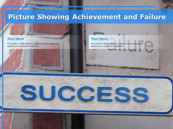 Picture Showing Achievement And Failure Ppt PowerPoint Presentation Gallery Graphics Design PDF