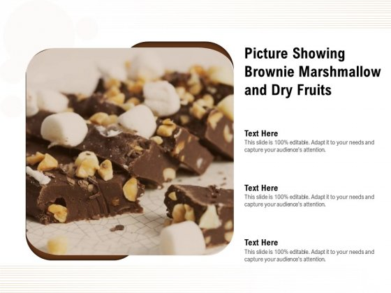 Picture Showing Brownie Marshmallow And Dry Fruits Ppt PowerPoint Presentation File Background Image PDF