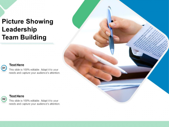 Picture Showing Leadership Team Building Ppt PowerPoint Presentation Gallery Infographics PDF