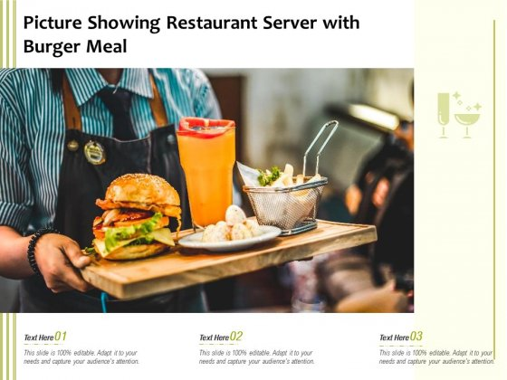 Picture Showing Restaurant Server With Burger Meal Ppt PowerPoint Presentation Gallery Gridlines PDF