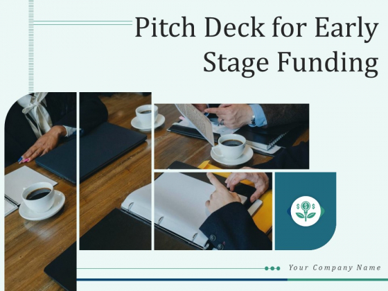Pitch Deck For Early Stage Funding Ppt PowerPoint Presentation Complete Deck With Slides