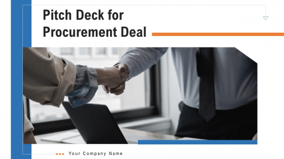 Pitch Deck For Procurement Deal Ppt PowerPoint Presentation Complete Deck With Slides