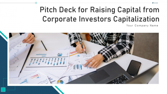 Pitch Deck For Raising Capital From Corporate Investors Capitalization Ppt PowerPoint Presentation Complete Deck With Slides