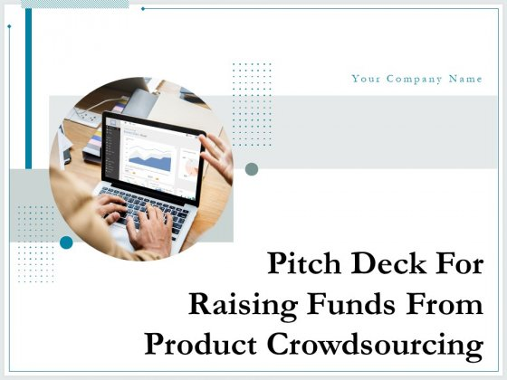 Pitch Deck For Raising Funds From Product Crowdsourcing Ppt PowerPoint Presentation Complete Deck With Slides
