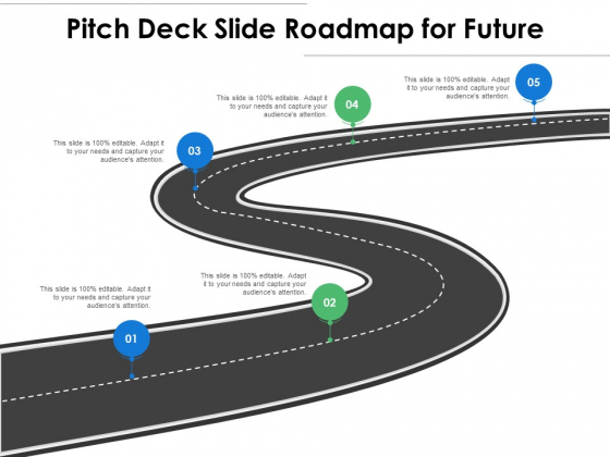 Pitch Deck Slide Roadmap For Future Ppt PowerPoint Presentation File Inspiration