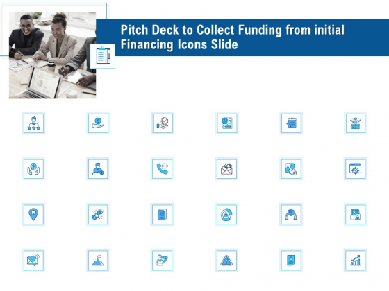 Pitch Deck To Collect Funding From Initial Financing Icons Slide Introduction PDF