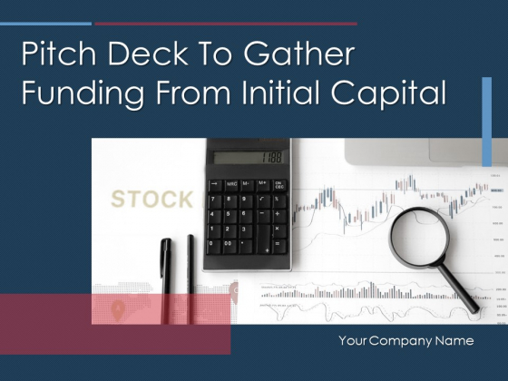 Pitch_Deck_To_Gather_Funding_From_Initial_Capital_Ppt_PowerPoint_Presentation_Complete_Deck_With_Slides_Slide_1