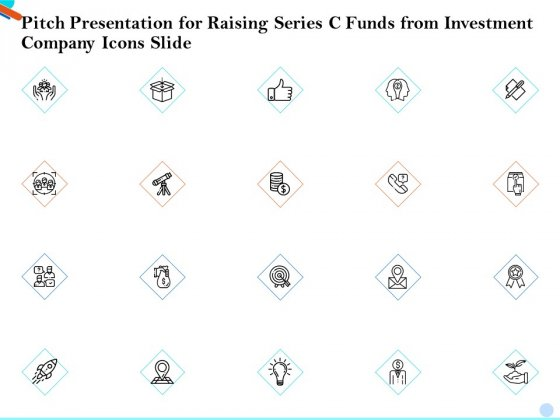 Pitch Presentation For Raising Series C Funds From Investment Company Icons Slide Rules PDF