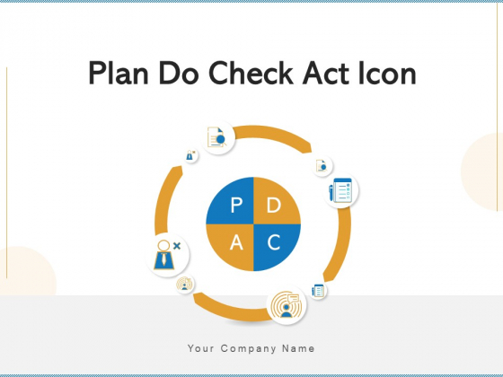 Plan Do Check Act Icon Plan Problem Ppt PowerPoint Presentation Complete Deck With Slides