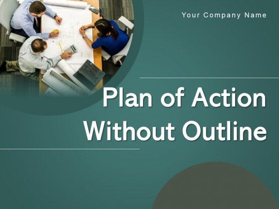 Plan Of Action Without Outline Business Strategy Ppt PowerPoint Presentation Complete Deck