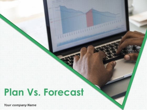 Plan Vs Forecast Ppt PowerPoint Presentation Complete Deck With Slides