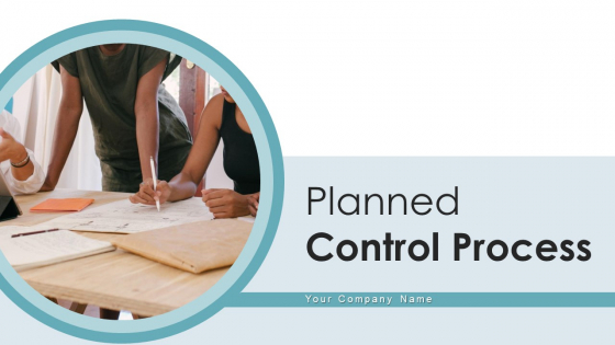 Planned Control Process Business Opportunities Ppt PowerPoint Presentation Complete Deck With Slides