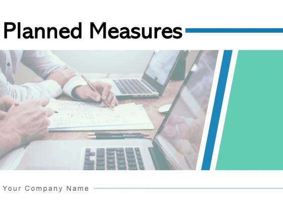 Planned Measures Improvement Organisation Ppt PowerPoint Presentation Complete Deck