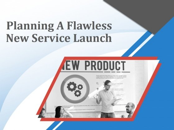 Planning A Flawless New Service Launch PowerPoint Presentation Complete Deck With Slides