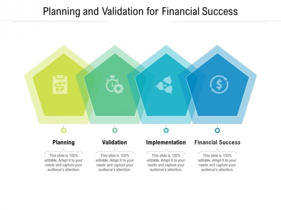 Planning And Validation For Financial Success Ppt PowerPoint Presentation Ideas Skills PDF
