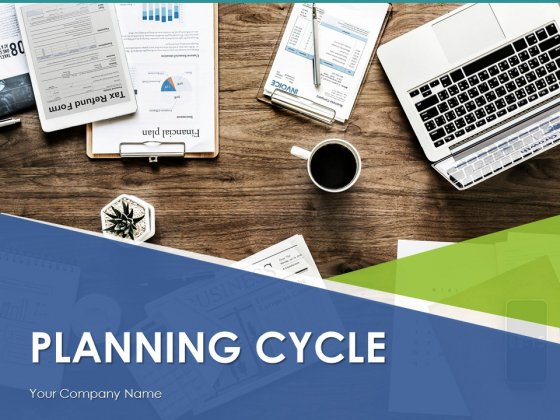 Planning Cycle Ppt PowerPoint Presentation Complete Deck With Slides