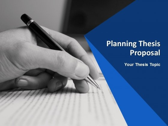 Planning Thesis Proposal Ppt PowerPoint Presentation Complete Deck With Slides