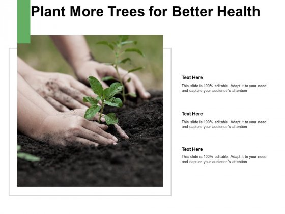 Plant More Trees For Better Health Ppt PowerPoint Presentation Show Influencers