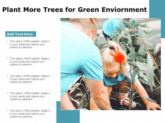 Plant More Trees For Green Environment Ppt PowerPoint Presentation Summary Themes PDF