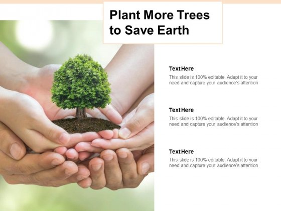 Plant More Trees To Save Earth Ppt PowerPoint Presentation Model Sample