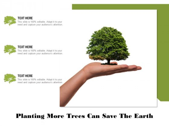 Planting More Trees Can Save The Earth Ppt PowerPoint Presentation Professional Clipart PDF