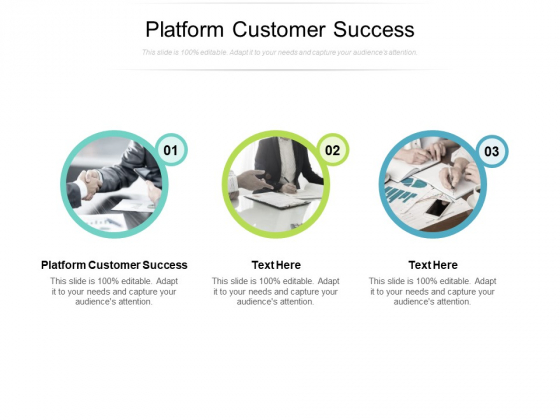 Platform Customer Success Ppt PowerPoint Presentation Pictures Show Cpb