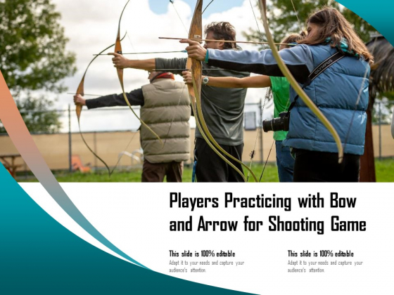 Players Practicing With Bow And Arrow For Shooting Game Ppt PowerPoint Presentation Summary Inspiration PDF