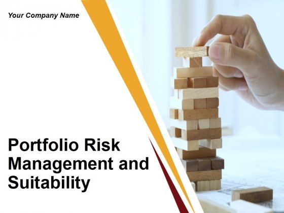 Portfolio Risk Management And Suitability Ppt PowerPoint Presentation Complete Deck With Slides