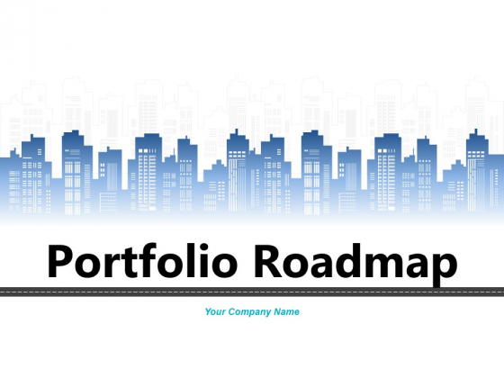 Portfolio Roadmap Ppt PowerPoint Presentation Complete Deck With Slides