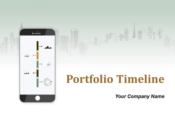 Portfolio Timeline Ppt PowerPoint Presentation Complete Deck With Slides