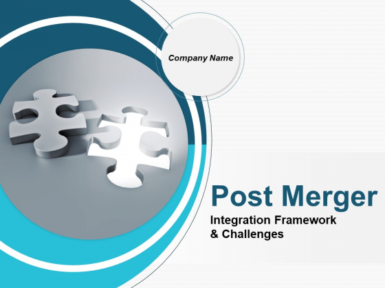 Post Merger Integration Framework And Challenges Ppt PowerPoint Presentation Complete Deck With Slides