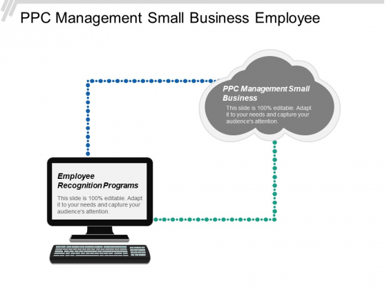 Ppc Management Small Business Employee Recognition Programs Diversification Ppt PowerPoint Presentation Professional Shapes