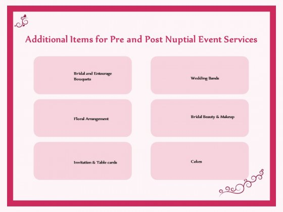 Pre Postnuptial Additional Items For Pre And Post Nuptial Event Services Ppt Layouts Format Ideas PDF