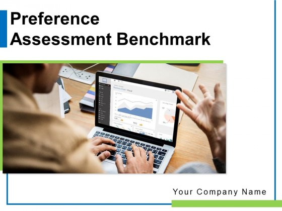 Preference Assessment Benchmark Organization Customer Ppt PowerPoint Presentation Complete Deck
