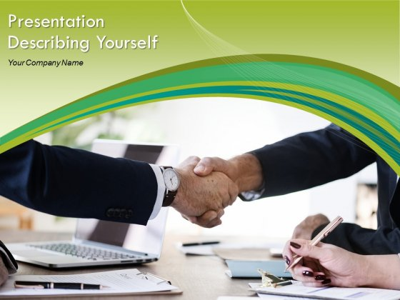 Presentation Describing Yourself Ppt PowerPoint Presentation Complete Deck With Slides