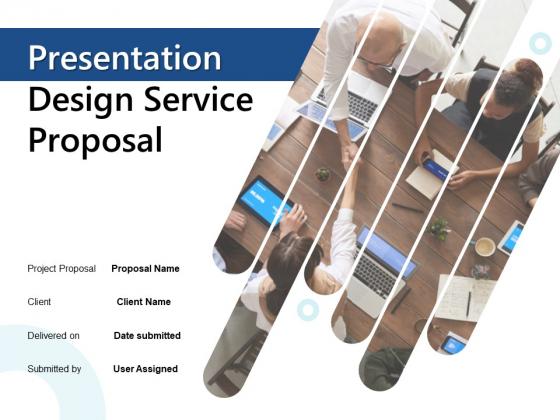 Presentation Design Service Proposal Ppt PowerPoint Presentation Complete Deck With Slides
