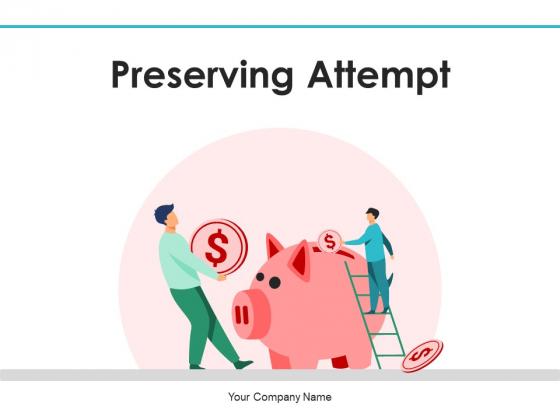 Preserving Attempt Project Management Ppt PowerPoint Presentation Complete Deck