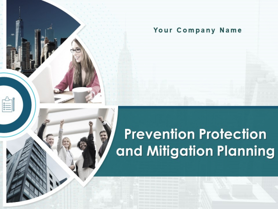 Prevention Protection And Mitigation Planning Ppt PowerPoint Presentation Complete Deck With Slides